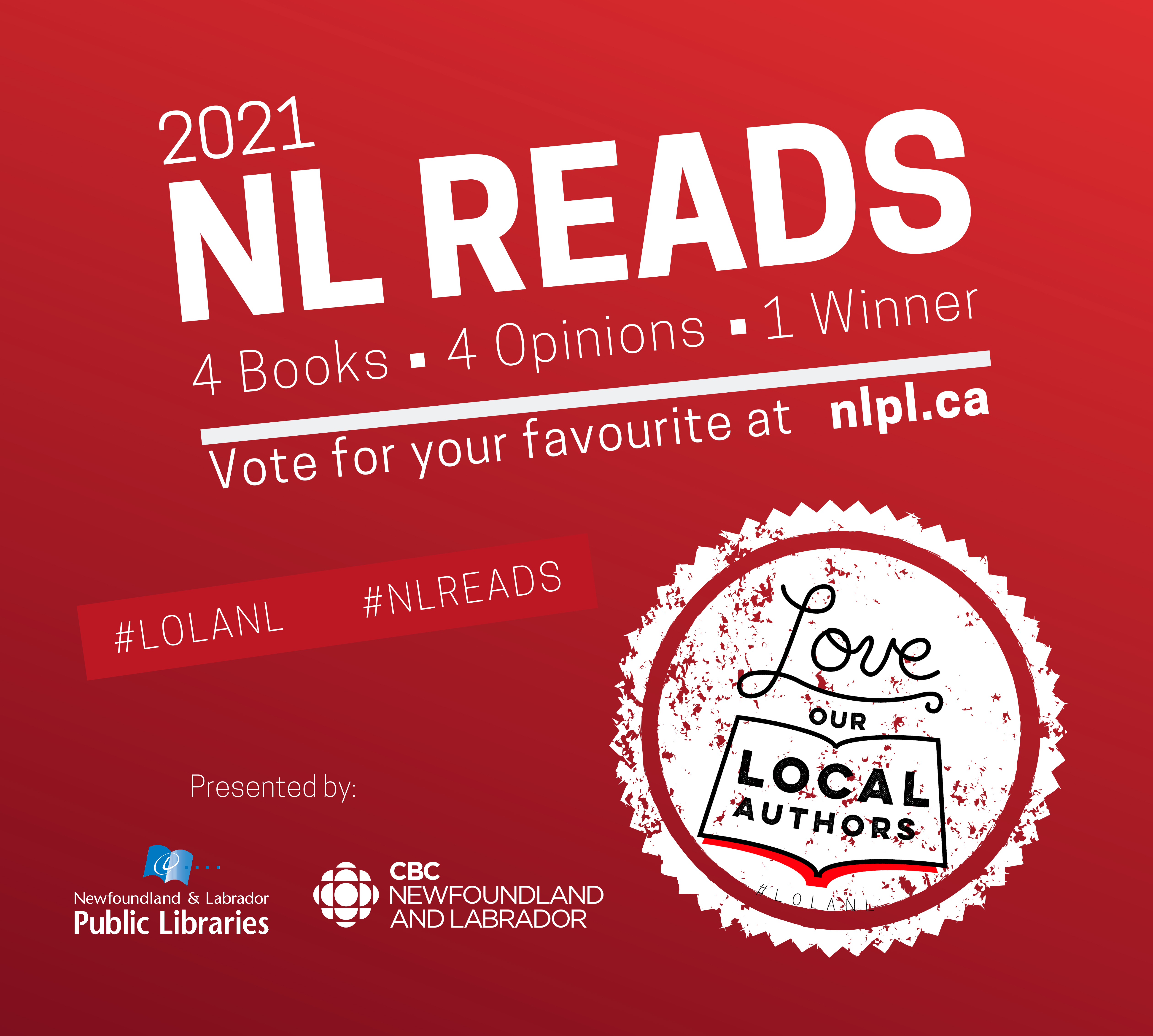NL READS 2021. 4 books, 4 opinions, 1 winner.  Vote for your favorite at nlpl.ca.  Don't forget to use the hashtags #LOLANL and #NLREADS on social media.