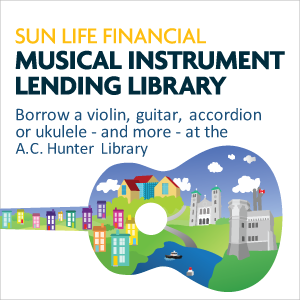 Borrow a violin, guitar, accordion or ukulele - and more - at the A.C. Hunter Library through the Sun Life Financial Musical Instrument Lending Library. Click here to learn more.